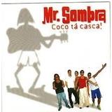 Mr Sombra Coco Ta Casca [cd Original Lacrado De Fabrica]